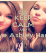 KEEP CALM AND Love Ashley Harell  - Personalised Poster A4 size