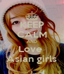 KEEP CALM AND Love  Asian girls - Personalised Poster A4 size