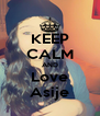 KEEP CALM AND Love Asije - Personalised Poster A4 size