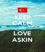 KEEP CALM AND LOVE ASKIN - Personalised Poster A4 size