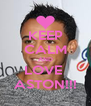 KEEP CALM AND LOVE  ASTON!!! - Personalised Poster A4 size