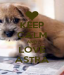 KEEP CALM AND LOVE ASTRA - Personalised Poster A4 size