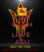 KEEP CALM AND LOVE  ASU - Personalised Poster A4 size