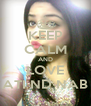 KEEP CALM AND LOVE ATI ND NAB - Personalised Poster A4 size