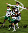 KEEP CALM AND Love Atl. Nacional - Personalised Poster A4 size