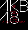 KEEP CALM AND LOVE ATSUKO MAEDA - Personalised Poster A4 size