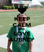 KEEP CALM AND LOVE AUBREY - Personalised Poster A4 size