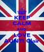 KEEP CALM AND LOVE AUNTI Clair - Personalised Poster A4 size