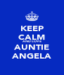 KEEP CALM AND LOVE AUNTIE ANGELA - Personalised Poster A4 size