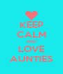 KEEP CALM AND LOVE AUNTIES - Personalised Poster A4 size