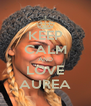 KEEP CALM AND LOVE AUREA - Personalised Poster A4 size