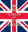 KEEP CALM AND LOVE AUSSIE - Personalised Poster A4 size