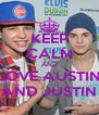 KEEP CALM AND LOVE AUSTIN AND JUSTIN - Personalised Poster A4 size