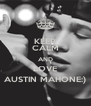 KEEP CALM AND LOVE AUSTIN MAHONE:) - Personalised Poster A4 size