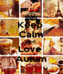 Keep  Calm And  Love  Autum - Personalised Poster A4 size