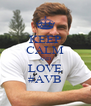 KEEP CALM AND LOVE #AVB - Personalised Poster A4 size