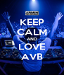 KEEP CALM AND LOVE AVB - Personalised Poster A4 size