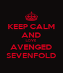KEEP CALM AND LOVE AVENGED SEVENFOLD - Personalised Poster A4 size