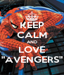 """KEEP CALM AND LOVE """"AVENGERS"""" - Personalised Poster A4 size"""