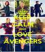 KEEP CALM AND LOVE AVENGERS - Personalised Poster A4 size