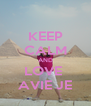 KEEP CALM AND LOVE  AVIE JE - Personalised Poster A4 size