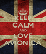 KEEP CALM AND LOVE AVIONICA - Personalised Poster A4 size