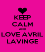 KEEP CALM AND LOVE AVRIL LAVINGE - Personalised Poster A4 size