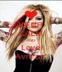 KEEP CALM AND Love Avril sz' - Personalised Poster A4 size