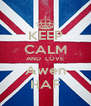 KEEP CALM AND  LOVE Awen HAF - Personalised Poster A4 size