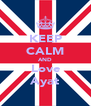 KEEP CALM AND Love Ayat - Personalised Poster A4 size