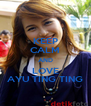 KEEP CALM AND LOVE AYU TING TING - Personalised Poster A4 size