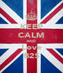 KEEP CALM AND Love B2S - Personalised Poster A4 size