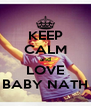 KEEP CALM and LOVE BABY NATH - Personalised Poster A4 size