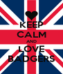 KEEP CALM AND LOVE BADGERS - Personalised Poster A4 size