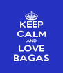 KEEP CALM AND LOVE BAGAS - Personalised Poster A4 size