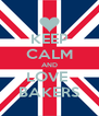 KEEP CALM AND LOVE  BAKERS - Personalised Poster A4 size