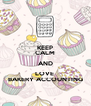 KEEP CALM AND LOVE  BAKERY ACCOUNTING - Personalised Poster A4 size