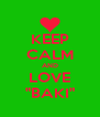 "KEEP CALM AND LOVE ""BAKI"" - Personalised Poster A4 size"