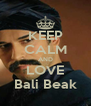 KEEP CALM AND LOVE Bali Beak - Personalised Poster A4 size