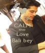 KEEP CALM AND Love Bali bey - Personalised Poster A4 size