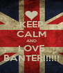 KEEP CALM AND LOVE BANTER!!!!!! - Personalised Poster A4 size