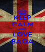 KEEP CALM AND LOVE BAQA - Personalised Poster A4 size