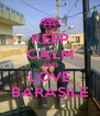 KEEP CALM AND LOVE BARASILE - Personalised Poster A4 size
