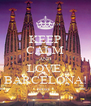 KEEP CALM AND LOVE  BARCELONA! - Personalised Poster A4 size