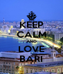 KEEP CALM AND LOVE BARI - Personalised Poster A4 size