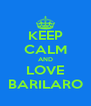 KEEP CALM AND LOVE BARILARO - Personalised Poster A4 size