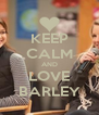 KEEP CALM AND LOVE BARLEY - Personalised Poster A4 size