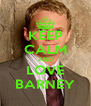 KEEP CALM AND LOVE BARNEY - Personalised Poster A4 size
