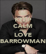 KEEP CALM AND LOVE BARROWMAN - Personalised Poster A4 size