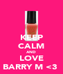 KEEP CALM AND LOVE BARRY M <3  - Personalised Poster A4 size
